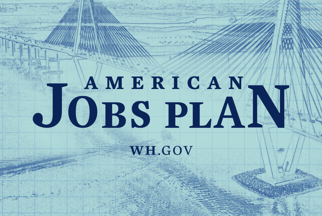 The 2021 American Jobs Plan Brings a Critical Boost to Construction and Infrastructure